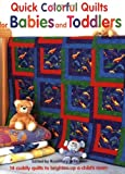 Quick Colorful Quilts for Babies and Toddlers, , 1561485160