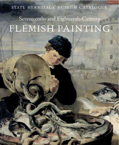 Download 17th-18th Century Flemish Painting: State Hermitage Museum Catalogue (State Hermitage Museum Cataogue) pdf epub