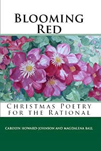 Blooming Red: Christmas Poetry for the Rational (Celebration Series of Chapbooks)