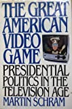 The Great American Video Game, Martin Schram, 0688058817