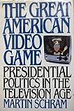The Great American Video Game, Martin Schram, 0688058817