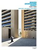 Modern Architecture Kuwait 1949-1989