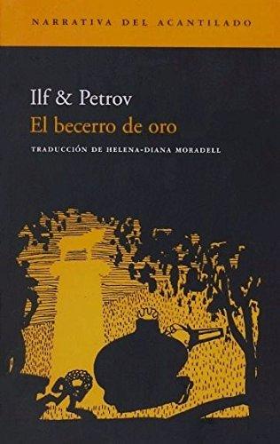 El becerro de oro (Narrativa del Acantilado) Ilf & Petrov