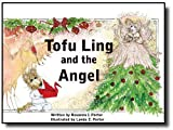Tofu Ling and the Angel, Rosanna I. Porter, 0982553013