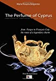 The Perfume of Cyprus: from Pyrgos to François Coty the route of a legendary charm. Third Revised Edition