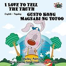I Love to Tell the Truth Gusto Kong Magsabi Ng Totoo  (English Tagalog Bilingual Collection)