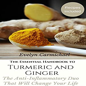 The Essential Handbook to Turmeric and Ginger Audiobook