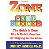 Zone Food Blocks: The Quick and Easy, Mix-and-Match Counter for Staying in the Zone