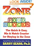Zone Food Blocks: The Quick and Easy,...