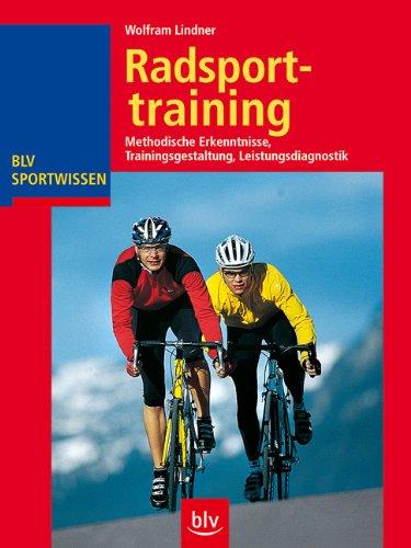 Radsporttraining: Methodische Erkenntnisse · Trainingsgestaltung · Leistungsdiagnostik
