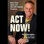 Act Now | Kevin Harrington