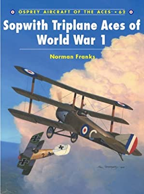 Sopwith Triplane Aces of World War I (Aircraft of the Aces) by Norman Franks (25-Jun-2004) Paperback