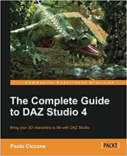 The Complete Guide to DAZ Studio 4: Amazon co uk: Paolo Ciccone