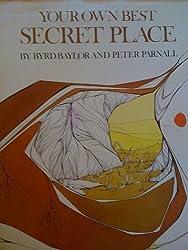 Your Own Best Secret Place