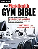 The Men's Health Gym Bible is the ultimate resource for the total gym experience. Men's Health fitness advisor Michael Mejia and co-author Myatt Murphy will teach you how to use various types of gym equipment for optimal strength and cardiovascula...