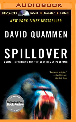 Spillover: Animal Infections and the Next Human Pandemic by Brilliance Audio