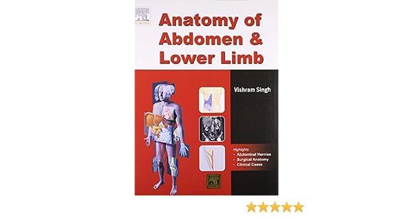Anatomy of Abdomen and Lower Limb: Vishram Singh: 9788131215692 ...