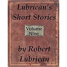 Lubrican's Short Stories - Volume Nine
