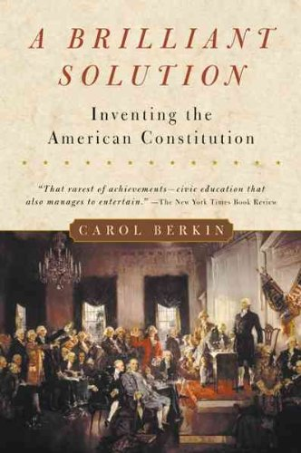 Brilliant Solution Inventing The American Constitution Brilliant Solution