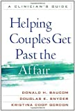 img - for Helping Couples Get Past the Affair: A Clinician's Guide by Donald H. Baucom PhD (2011-02-18) book / textbook / text book