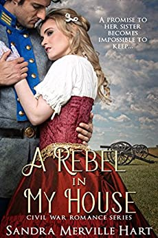 A Rebel in My House - Civil War Romance Series by [Hart, Sandra Merville]