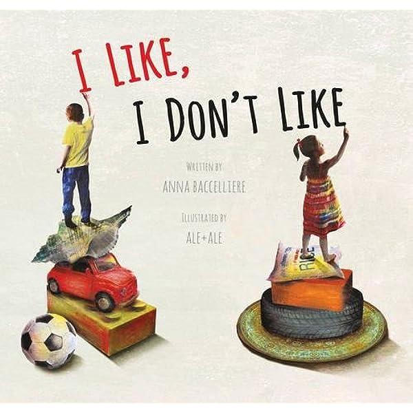 I Like, I Don't Like: Baccelliere, Anna, Ale + Ale: 9780802854803: Books -  Amazon.ca