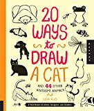 draw cats - 20 Ways to Draw a Cat and 44 Other Awesome Animals: A Sketchbook for Artists, Designers, and Doodlers