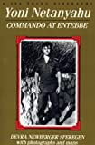 Yoni Netanyahu: Commando at Entebbe (A JPS Young Biography Series)