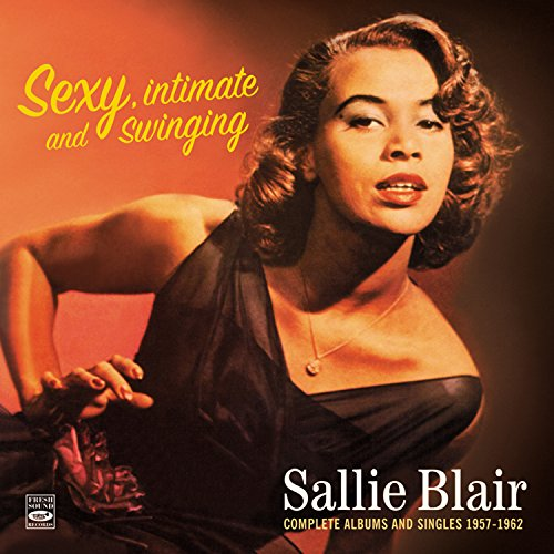 (Sexy, Intimate and Swinging Sallie Blair. Complete Albums and Singles 1957-1962. Squeeze Me / Hello Tiger)