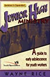 Junior High Ministry, Wayne Rice and Zondervan Publishing Staff, 031022442X