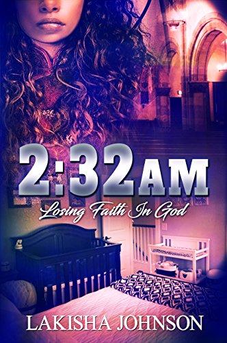 2:32AM: Losing Faith in God by [Johnson, Lakisha]