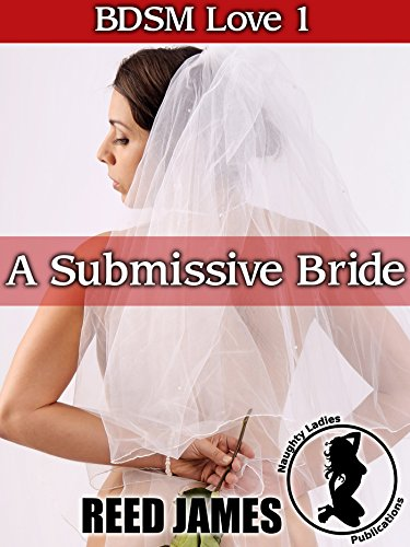 A Submissive Bride Bdsm Love 1 By James Reed