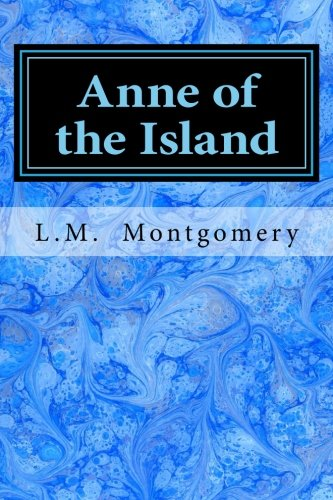 Anne of the Island (Anne of Green Gables) (Volume 3) -  L. M. Montgomery, Paperback