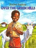 Over the Green Hills, Rachel Isadora, 0688105092