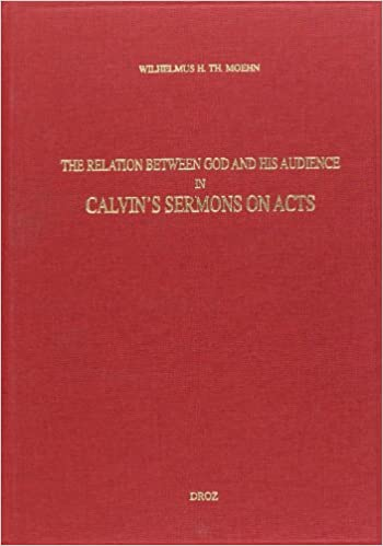 """En ligne """"god calls us to his service"""" : the relation between god and his audience in calvin's sermons on act epub pdf"""