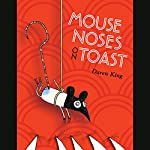 Mouse Noses on Toast | Daren King