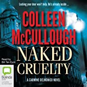 Naked Cruelty: A Carmine Delmonico Novel, Book 3 | Colleen McCullough