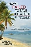 How I Failed to Save the World, Gordon Bridger, 143439445X