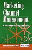 Marketing Channel Management 9780761995517