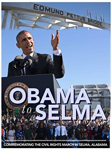 Obama to Selma (Watch Selma)