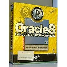 ORACLE 8 : LES OUTILS DE DÉVELOPPEMENT +CDROM