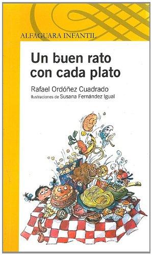 Un buen rato con cada plato (A Good Time with Every Course) (Alfaguara Infantil) (Spanish Edition) PDF ePub fb2 book