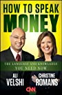 How to Speak Money: The Language and Knowledge You Need Now