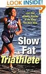 Slow Fat Triathlete: Live Your Athlet...