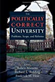The Politically Correct University, Robert Maranto and Richard E. Redding, 0844743178