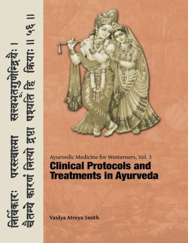 (Ayurvedic Medicine for Westerners: Clinical Protocols & Treatments in Ayurveda (Volume 3))