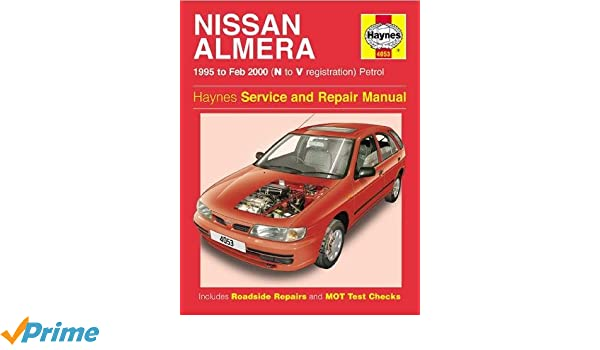 Nissan Almera Petrol 95 - Feb 00 N To V: N to V Reg Haynes Service and Repair Manuals: Amazon.es: Haynes Publishing: Libros en idiomas extranjeros