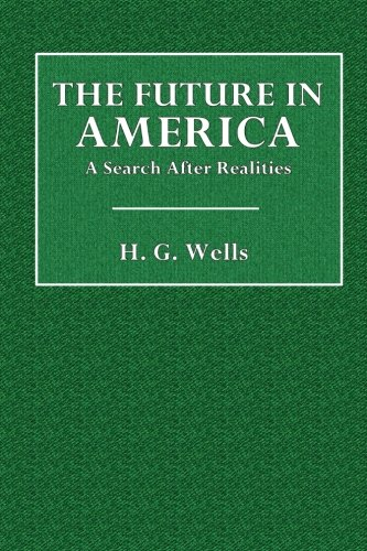 The Future in America: A Search After Realities