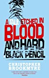 Front cover for the book A Tale Etched in Blood and Hard Black Pencil by Christopher Brookmyre