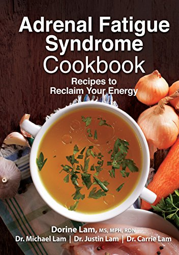 Adrenal Fatigue Syndrome Cookbook: Recipes to Reclaim Your Energy